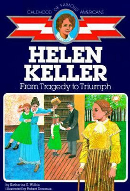 Helen Keller : From Tragedy to Triumph B3921