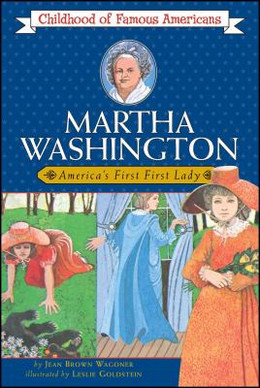 Martha Washington : America's First Lady B3922