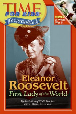 Time for Kids: Eleanor Roosevelt : First Lady of the World B2192