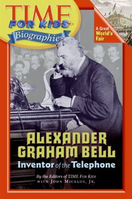 Alexander Graham Bell : Inventor of the Telephone B3905