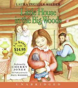 Little House in the Big Woods (Audio Book on CD) CD0467