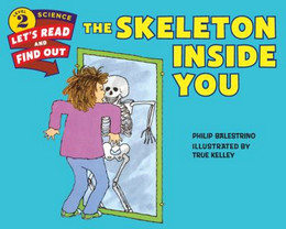Skeleton Inside You (Let's-Read-and-Find-Out Science 2), Balestrino B1288