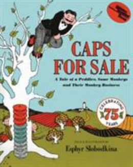 Caps for Sale : A Tale of a Peddler, Some Monkeys and Their Monkey Business B0336