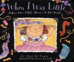 WHEN I WAS LITTLE: A FOUR-YEAR-OLD'S MEMOIR OF HER Y0UTH, Curtis B3393