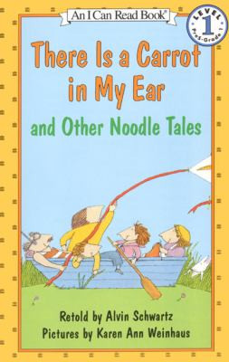 There Is a Carrot in My Ear and Other Noodle Tales B1206