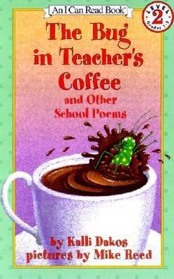 Bug in Teacher's Coffee : And Other School Poems B3524