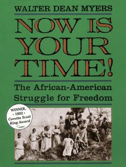 Now Is Your Time! : The African-American Struggle for Freedom B2097