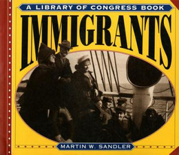 Immigrants: A Library of Congress Book, Sandler B3490
