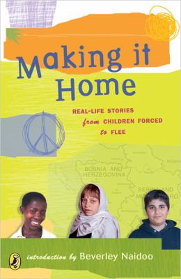MAKING IT HOME: RERAL-LIFE STORIES FROM CHILDREN FORCED TO FLEE B1417