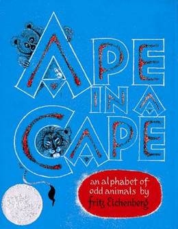 Ape in a Cape : An Alphabet of Odd Animals B0826