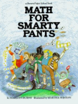 Math for Smarty Pants: A Brown Paper School Book, Burns B2015