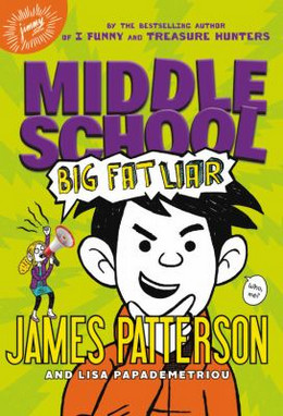 Middle School: Big Fat Liar (Middle School 3) (Hardcover), Patterson BH8574
