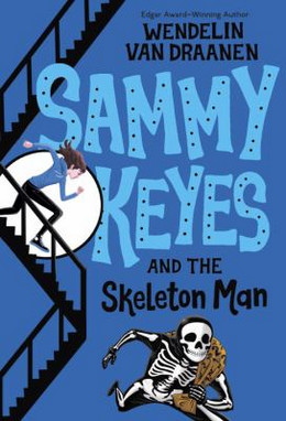 Sammy Keyes and the Skeleton Man B3659