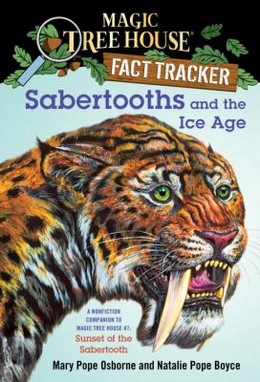 Sabertooths and the Ice Age : A Nonfiction Companion to Sunset of the Sabertooth B2924