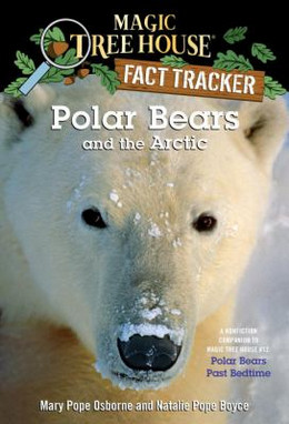 Polar Bears and the Arctic : A Nonfiction Companion to Polar Bears Past Bedtime B4012