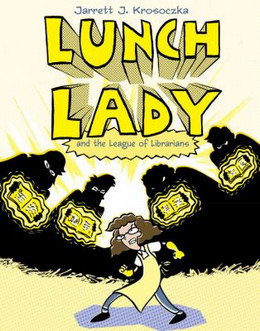 Lunch Lady and the League of Librarians B4283