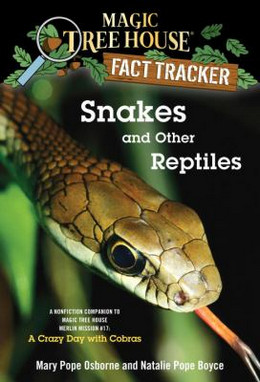 Snakes and Other Reptiles (Magic Tree House Fact Tracker #23), Osborne & Boyce B4020