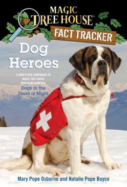 Dog Heroes : A Nonfiction Companion to Magic Tree House No. 46 Dogs in the Dead of Night B4021