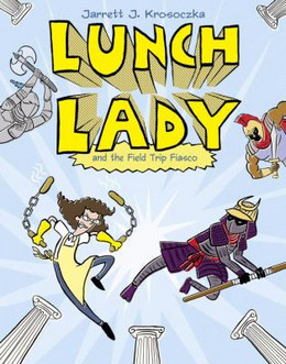 Lunch Lady and the Field Trip Fiasco B4287
