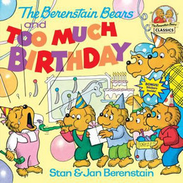 Berenstain Bears and Too Much Birthday B2827