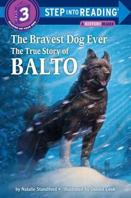 BRAVEST DOG EVER: THE TRUE STORY OF BALTO, Standiford (SIR) B3744