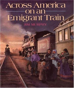 Across America on an Emigrant Train (Hardcover), Murphy 9780395633908