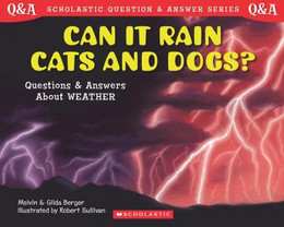 Can It Rain Cats and Dogs? : Questions and Answers about Weather B8357