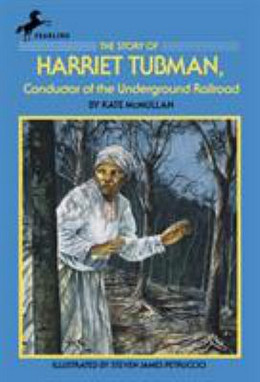 Story of Harriet Tubman : Conductor of the Underground Railroad B3390