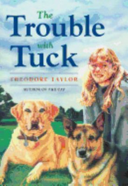 Trouble with Tuck : The Inspiring Story of a Dog Who Triumphs Against All Odds B1404