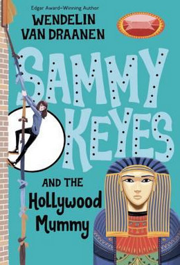 SAMMY KEYES AND THE HOLLYWOOD MUMMY, Van Draanen B3654