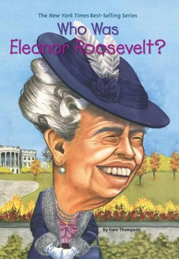 WHO WAS ELEANOR ROOSEVELT, Thompson B2036