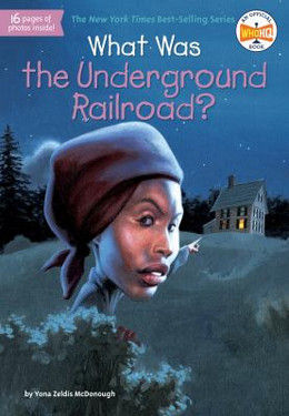 What Was the Underground Railroad? B8386
