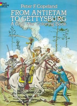 From Antietam to Gettysburg: Civil War Coloring Book, Copeland 9780486244761
