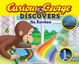 Curious George Discovers the Rainbow (Science Storybook) B8602