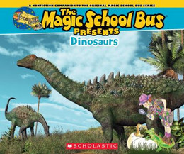 Magic School Bus Presents: Dinosaurs : A Nonfiction Companion to the Original Magic School Bus Series B8564