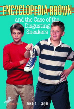 Encyclopedia Brown and the Case of the Disgusting Sneakers B2487
