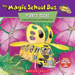 Magic School Bus Plants Seeds : A Book about How Living Things Grow B2452