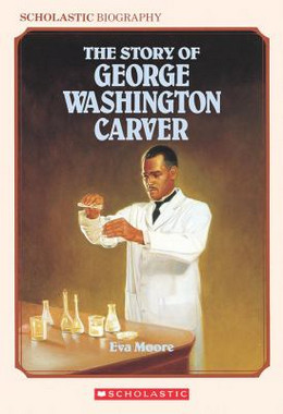 STORY OF GEORGE WASHINGTON CARVER, Moore B0244