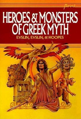 HEROES AND MONSTERS OF GREEK MYTHS, Evslin B0252