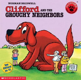 Clifford and the Grouchy Neighbors B0867