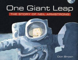 One Giant Leap : The Story of Neil Armstrong B1985