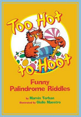 Too Hot to Hoot: Funny Palindrome Riddles, Terban B0948