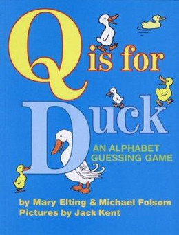 Q Is for Duck: An Alphabet Guessing Game. Folsom B1738
