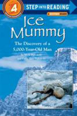 Ice Mummy : The Discovery of a 5,000 Year-Old Man B3731