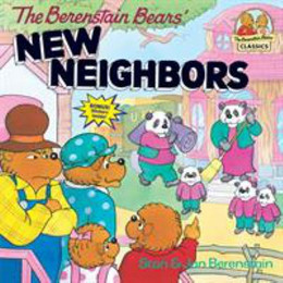 BERENSTAIN BEARS NEW NEIGHBORS, Berenstain B1489