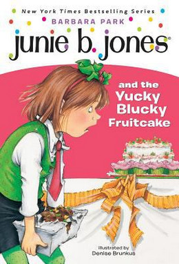 Junie B. Jones and the Yucky Blucky Fruitcake B3324