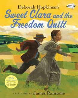 SWEET CLARA AND THE FREEDOM QUILT, Hopkinson B1554