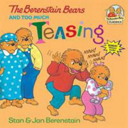 Berenstain Bears and Too Much Teasing B2828