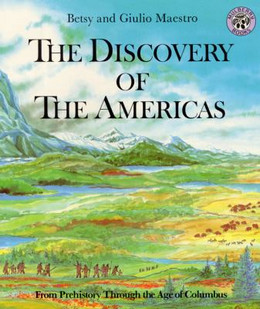 Discovery of the Americas : From Prehistory Through the Age of Columbus B0324