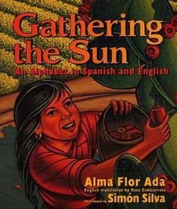 GATHERING THE SUN: AN ALPHABET IN SPANISH AND ENGLISH, Ada B3554
